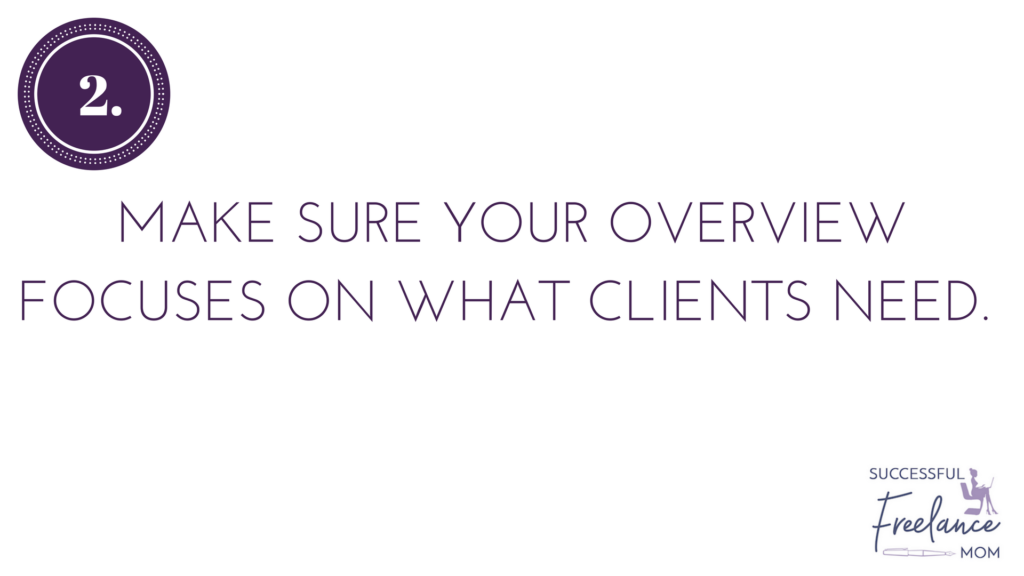 focus on client needs in your overview