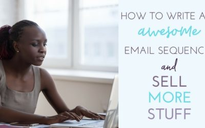 How to Write an Email Sequence and Sell More Stuff